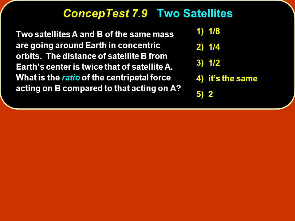 ConcepTest 7.9 Two Satellites