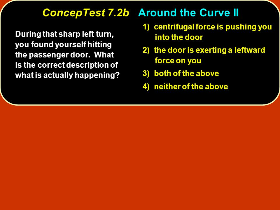 ConcepTest 7.2b Around the Curve II