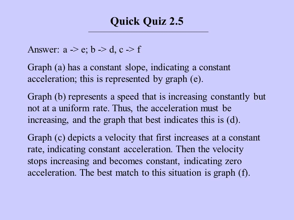 Quick Quiz 2.5 Answer: a -> e; b -> d, c -> f
