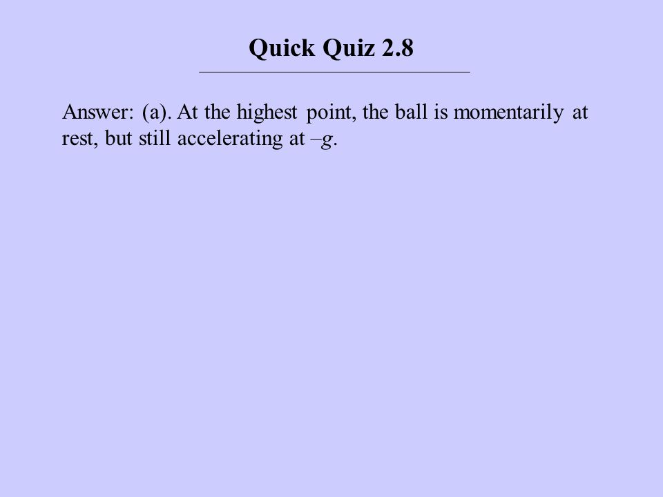Quick Quiz 2.8 Answer: (a).