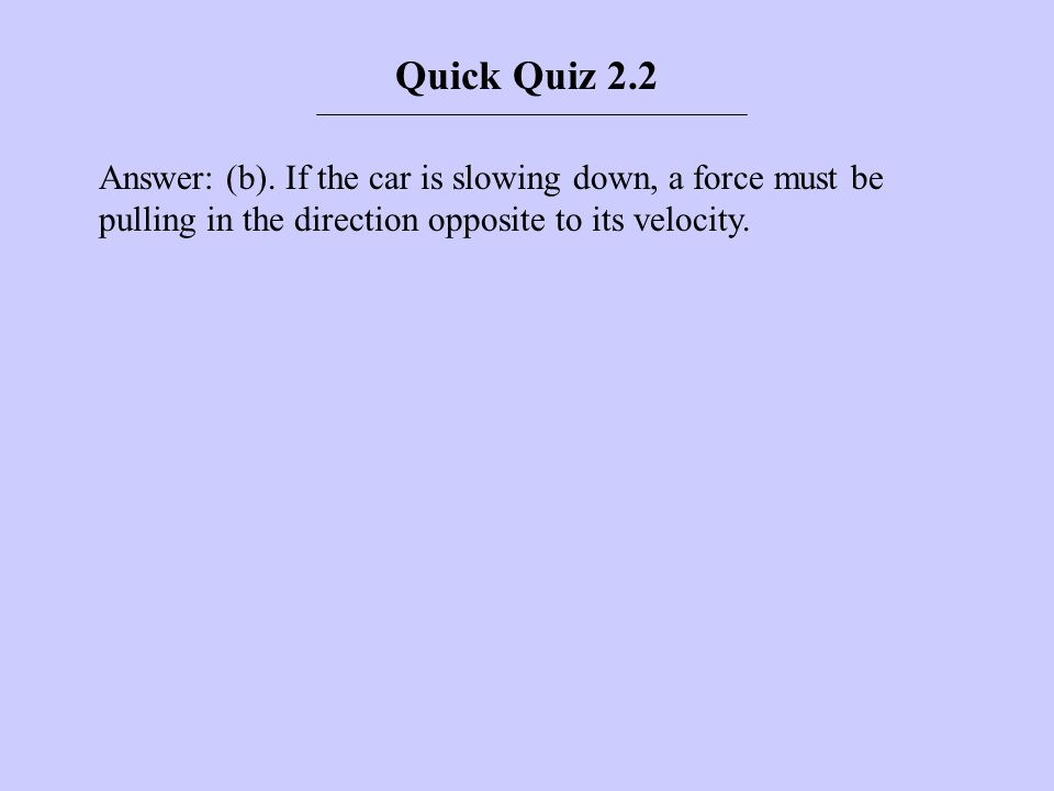 Quick Quiz 2.2 Answer: (b).