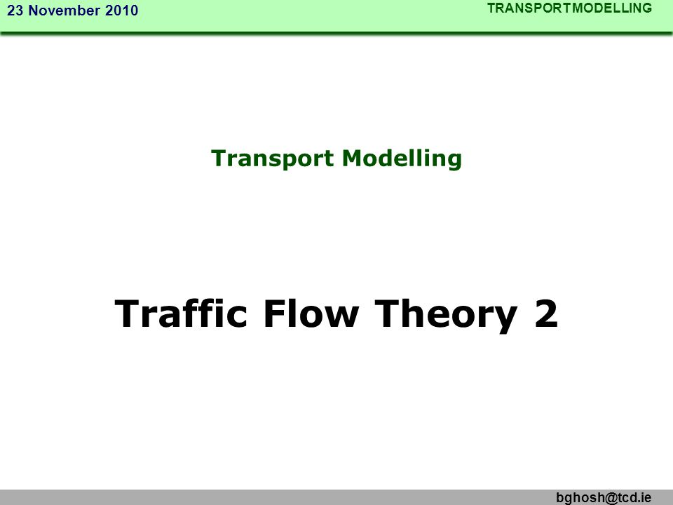 Transport Modelling Traffic Flow Theory 2