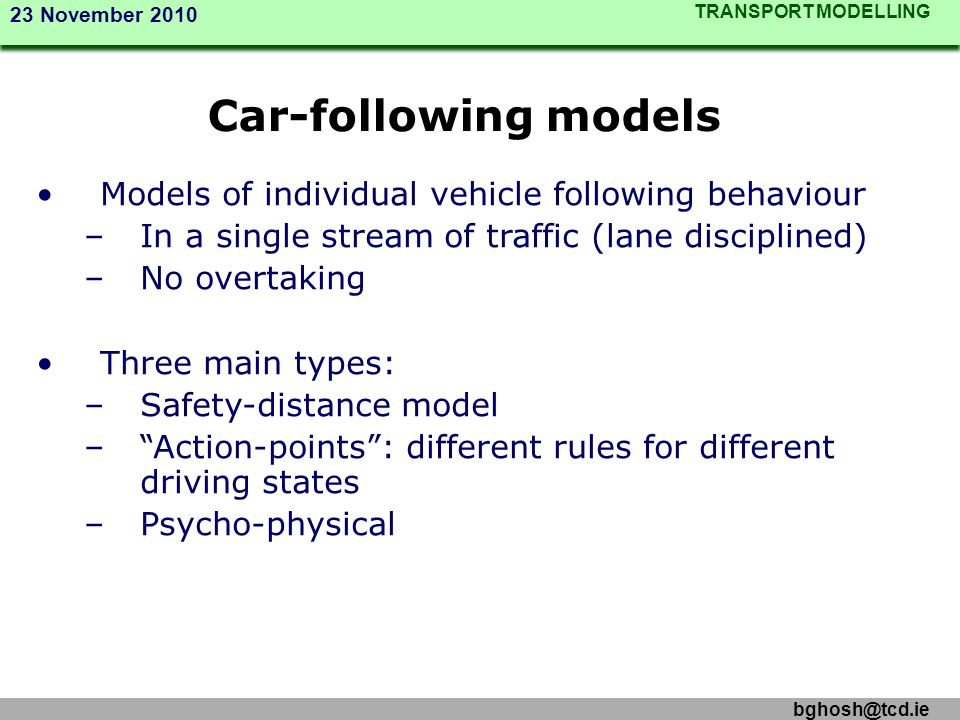 Car-following models Models of individual vehicle following behaviour