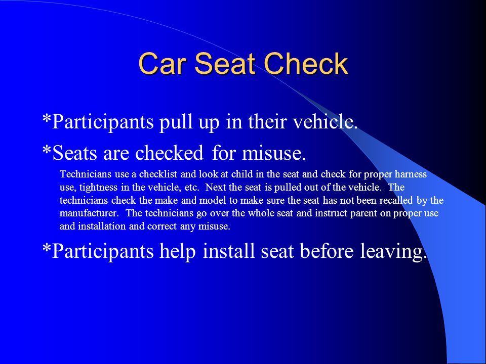 Car Seat Check *Participants pull up in their vehicle.