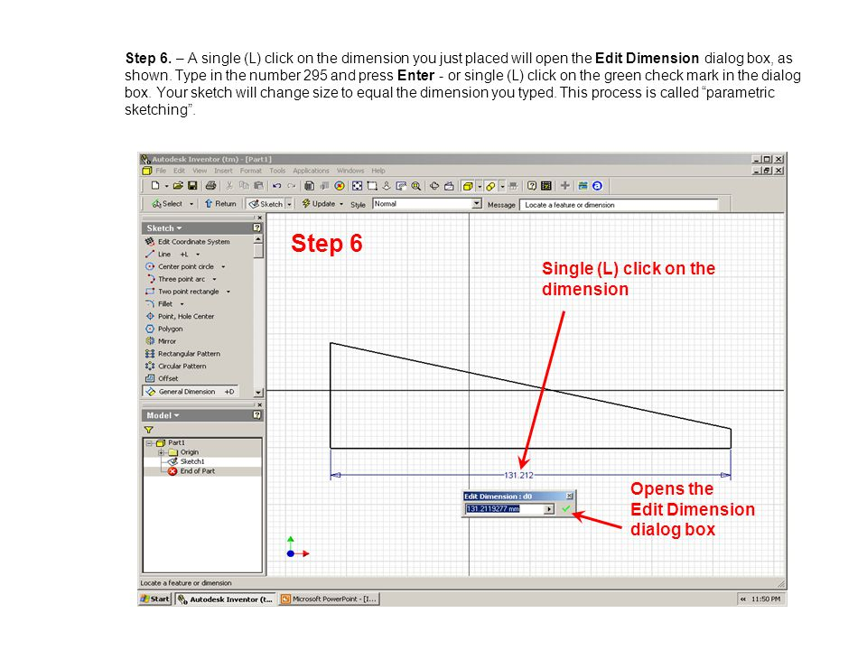 Step 6 Single (L) click on the dimension Opens the Edit Dimension