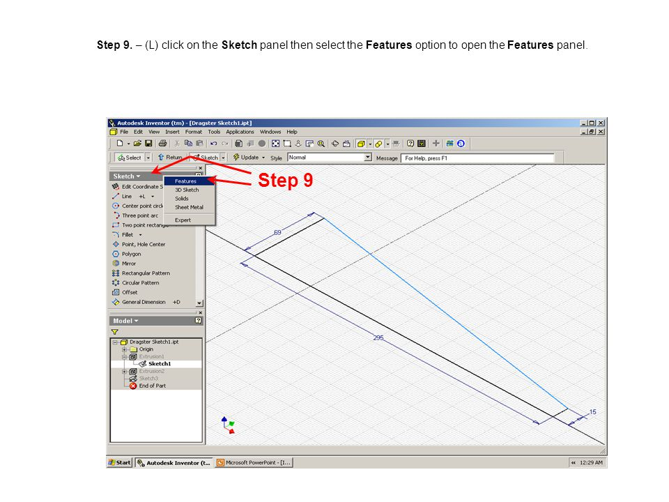 Step 9. – (L) click on the Sketch panel then select the Features option to open the Features panel.