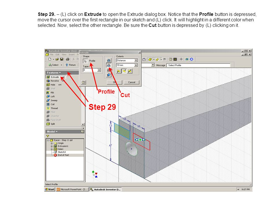 Step 29. – (L) click on Extrude to open the Extrude dialog box