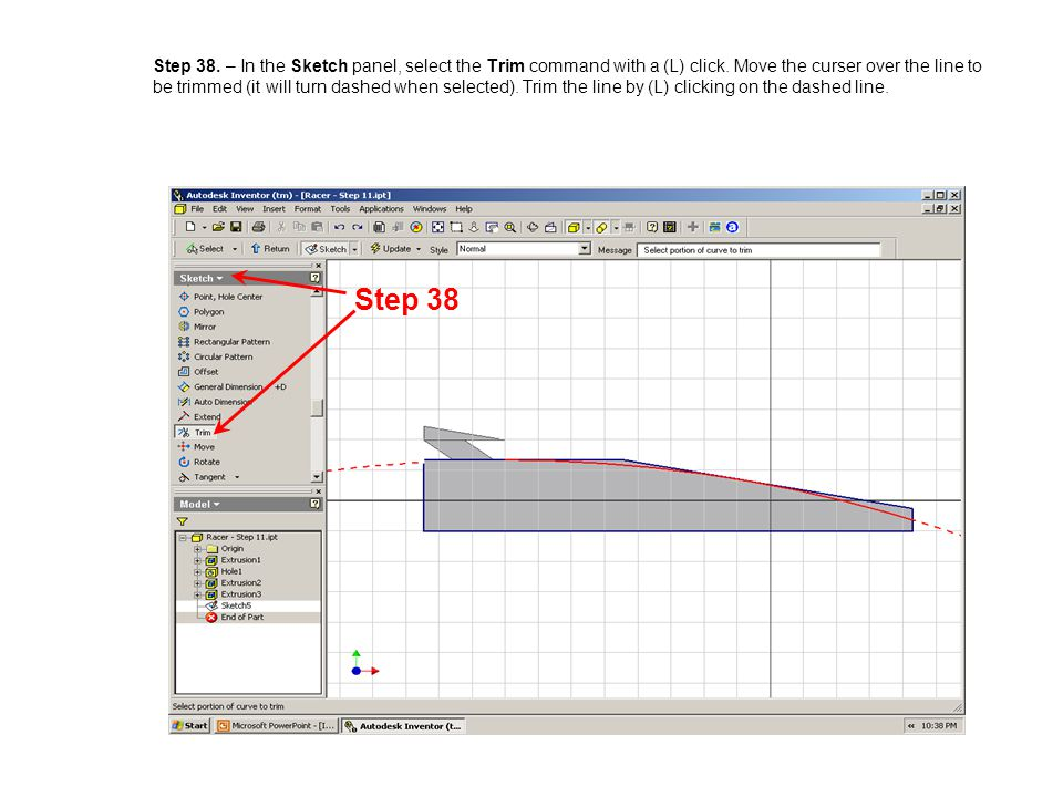 Step 38. – In the Sketch panel, select the Trim command with a (L) click. Move the curser over the line to be trimmed (it will turn dashed when selected). Trim the line by (L) clicking on the dashed line.