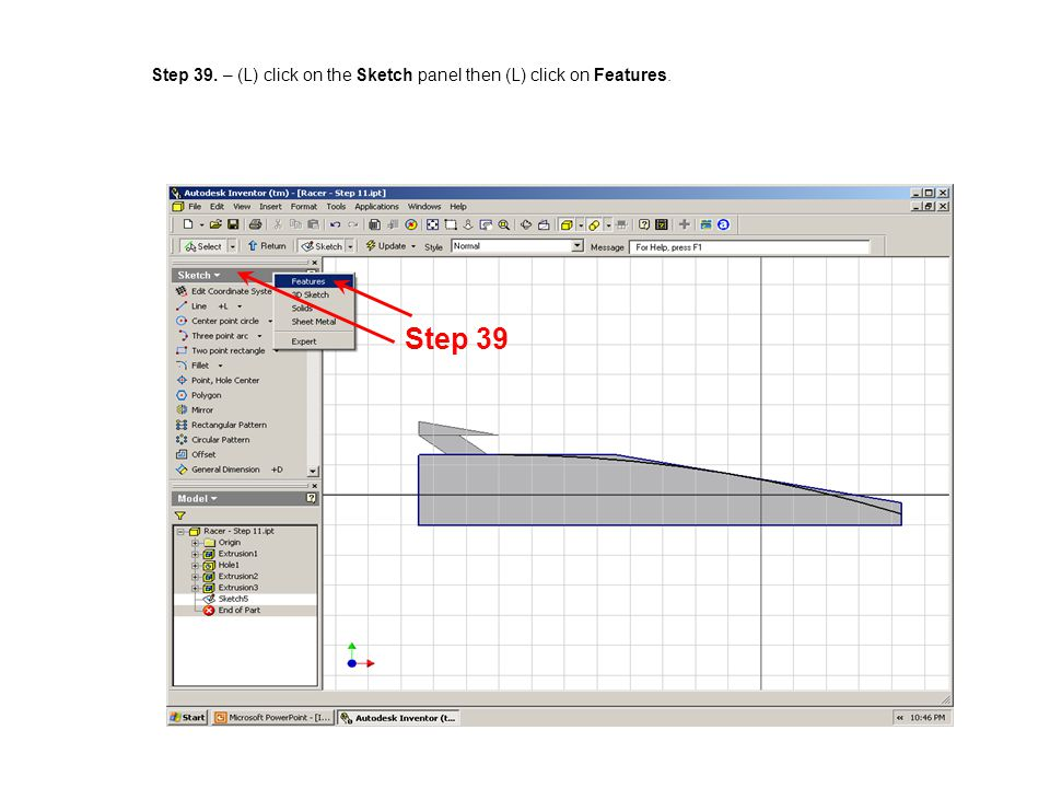 Step 39. – (L) click on the Sketch panel then (L) click on Features.