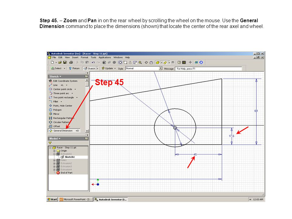 Step 45. – Zoom and Pan in on the rear wheel by scrolling the wheel on the mouse. Use the General Dimension command to place the dimensions (shown) that locate the center of the rear axel and wheel.