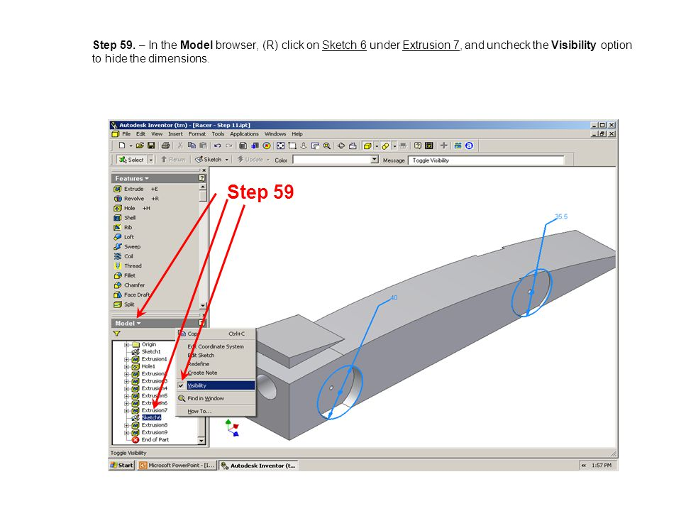 Step 59. – In the Model browser, (R) click on Sketch 6 under Extrusion 7, and uncheck the Visibility option to hide the dimensions.