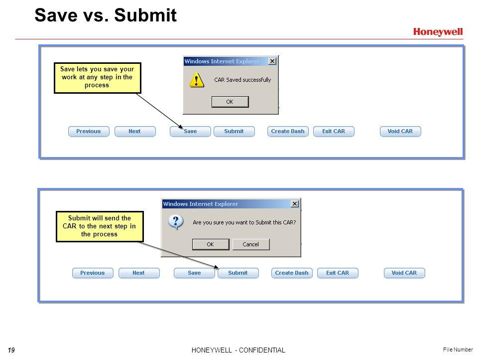 Save vs. Submit Save lets you save your work at any step in the process.