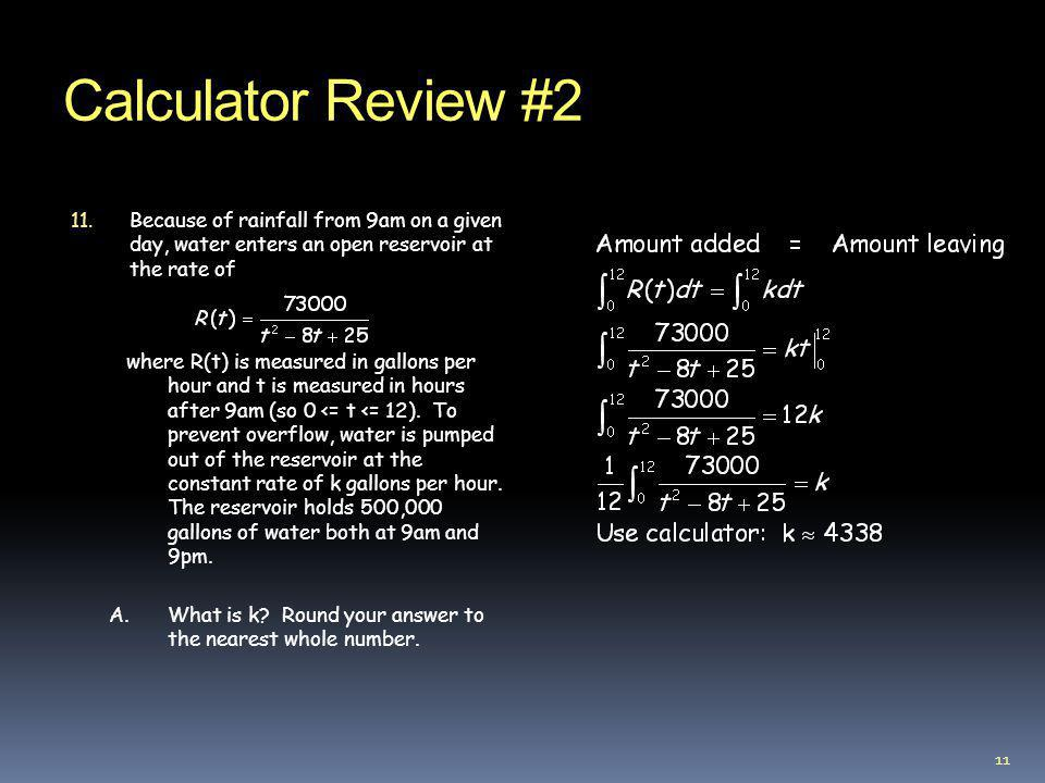 Calculator Review #2 Because of rainfall from 9am on a given day, water enters an open reservoir at the rate of.