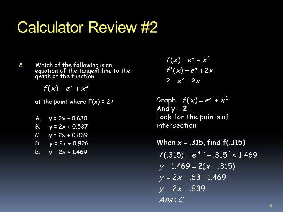 Calculator Review #2 Graph And y = 2