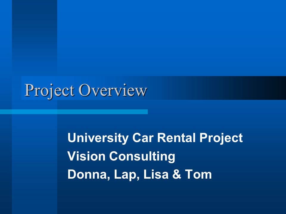 University Car Rental Project Vision Consulting Donna, Lap, Lisa & Tom
