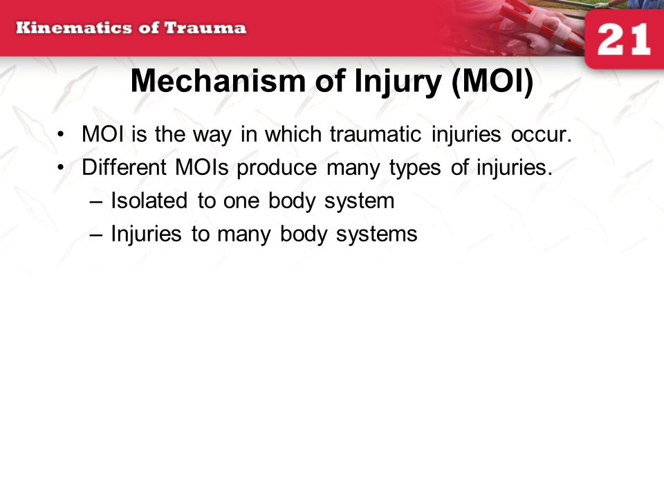 Mechanism of Injury (MOI)