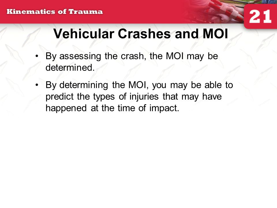 Vehicular Crashes and MOI