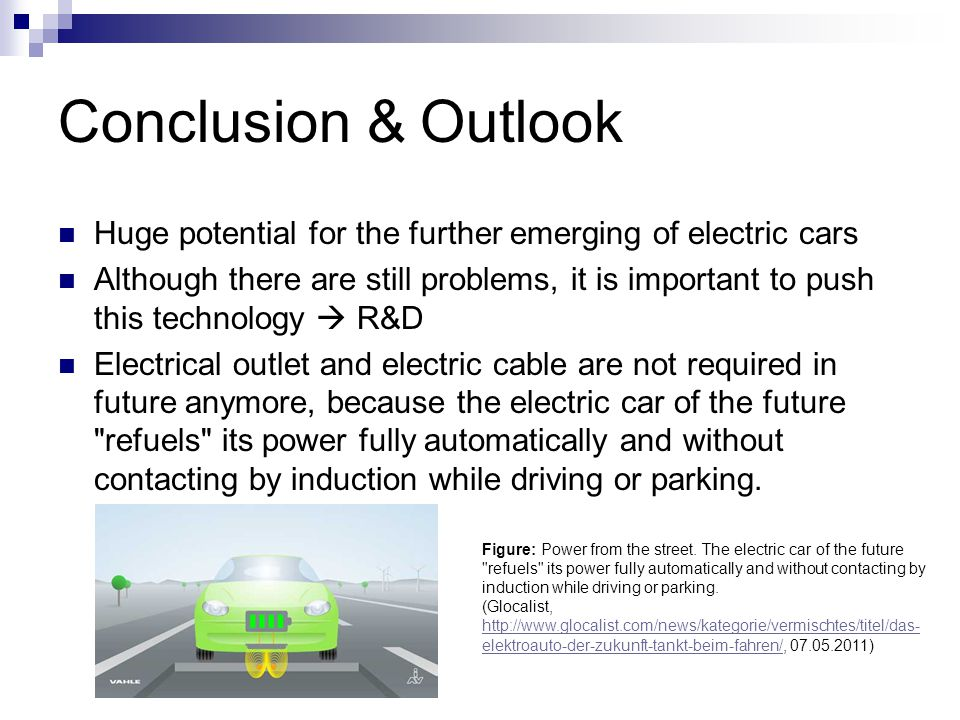 Conclusion & Outlook Huge potential for the further emerging of electric cars.