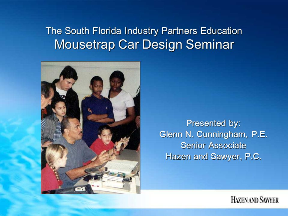 The South Florida Industry Partners Education Mousetrap Car Design Seminar