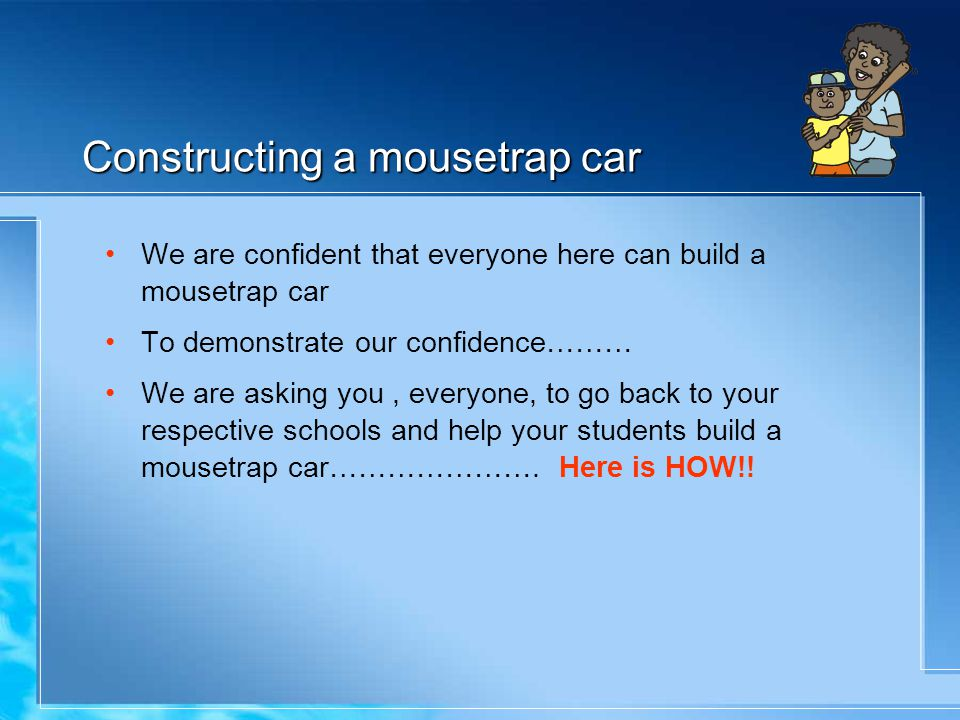Constructing a mousetrap car