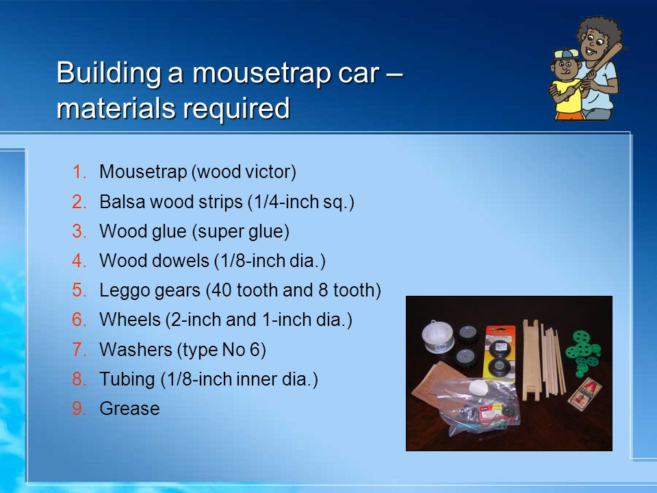 Building a mousetrap car – materials required