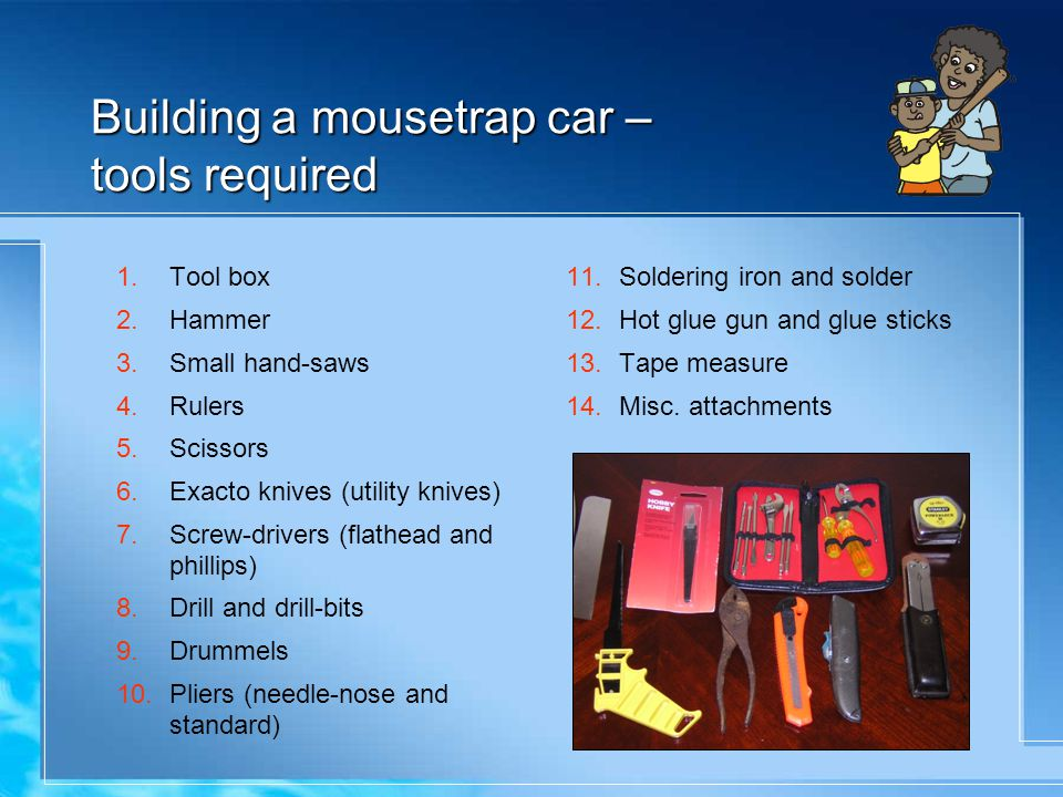 Building a mousetrap car – tools required