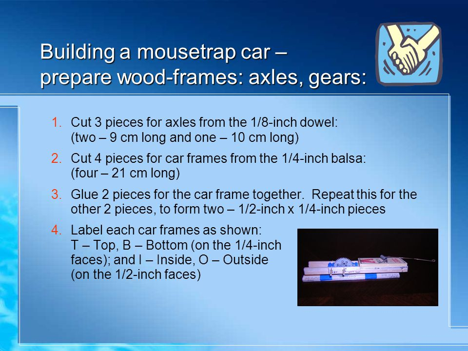 Building a mousetrap car – prepare wood-frames: axles, gears: