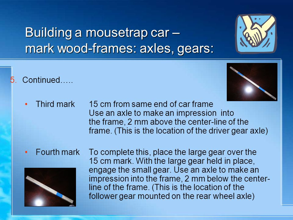 Building a mousetrap car – mark wood-frames: axles, gears: