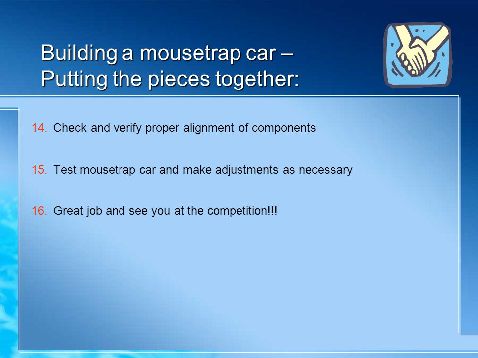 Building a mousetrap car – Putting the pieces together: