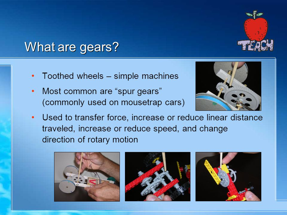What are gears Toothed wheels – simple machines