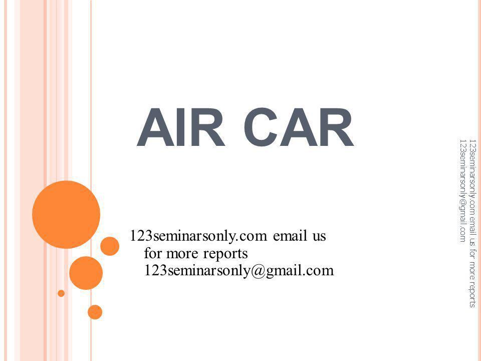 AIR CAR 123seminarsonly.com email us for more reports 123seminarsonly@gmail.com.