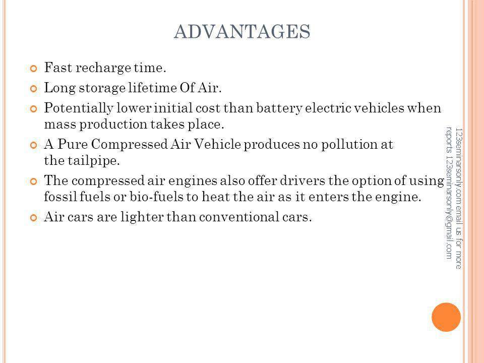 ADVANTAGES Fast recharge time. Long storage lifetime Of Air.