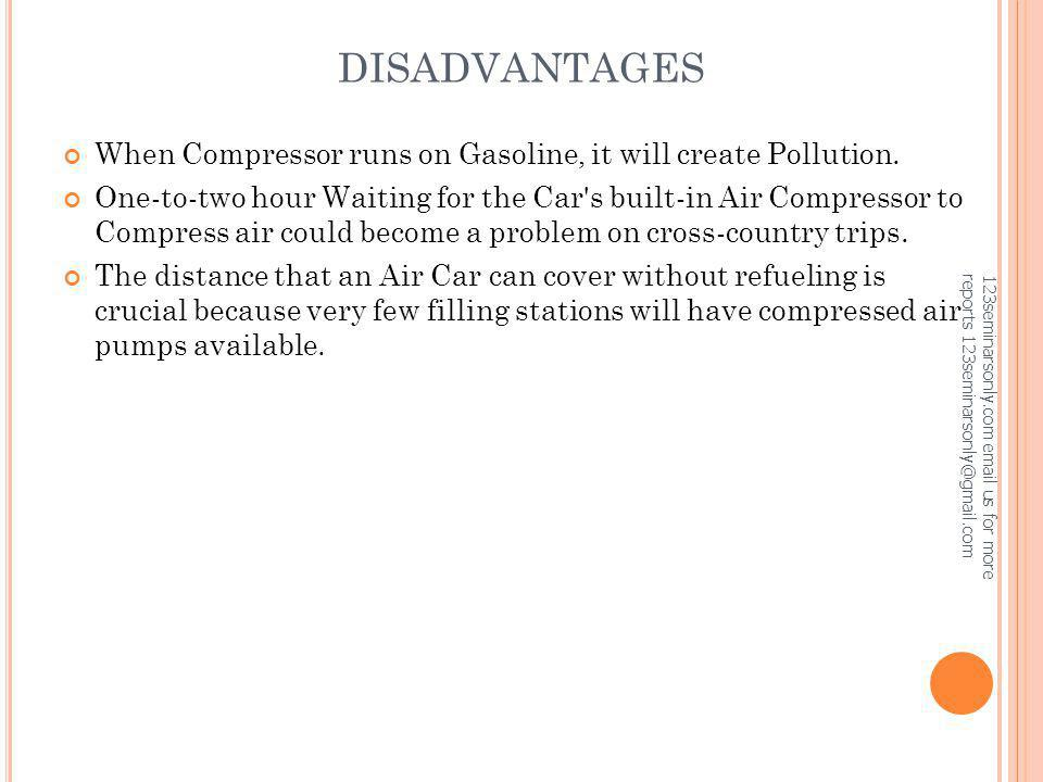 DISADVANTAGES When Compressor runs on Gasoline, it will create Pollution.