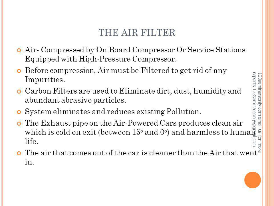THE AIR FILTER Air- Compressed by On Board Compressor Or Service Stations Equipped with High-Pressure Compressor.