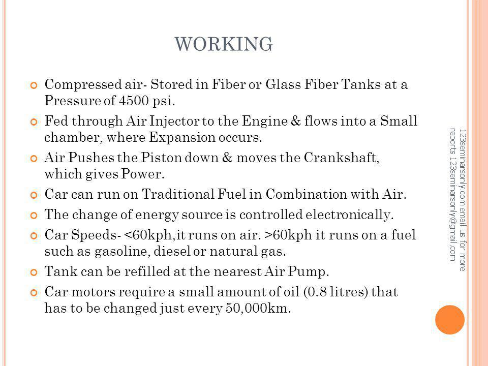 WORKING Compressed air- Stored in Fiber or Glass Fiber Tanks at a Pressure of 4500 psi.