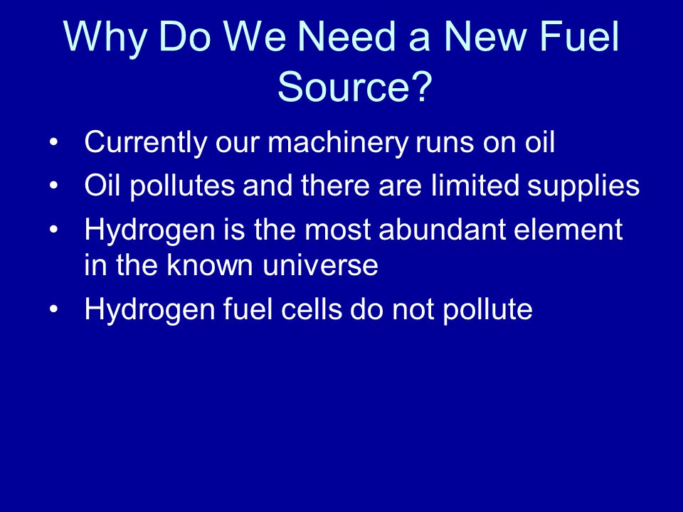 Why Do We Need a New Fuel Source