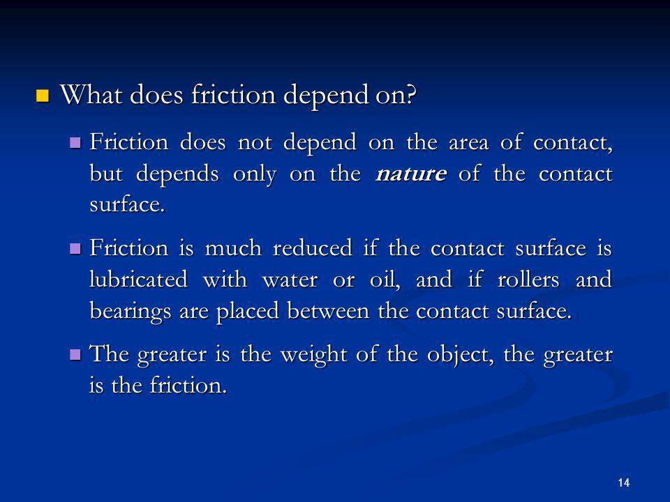 What does friction depend on