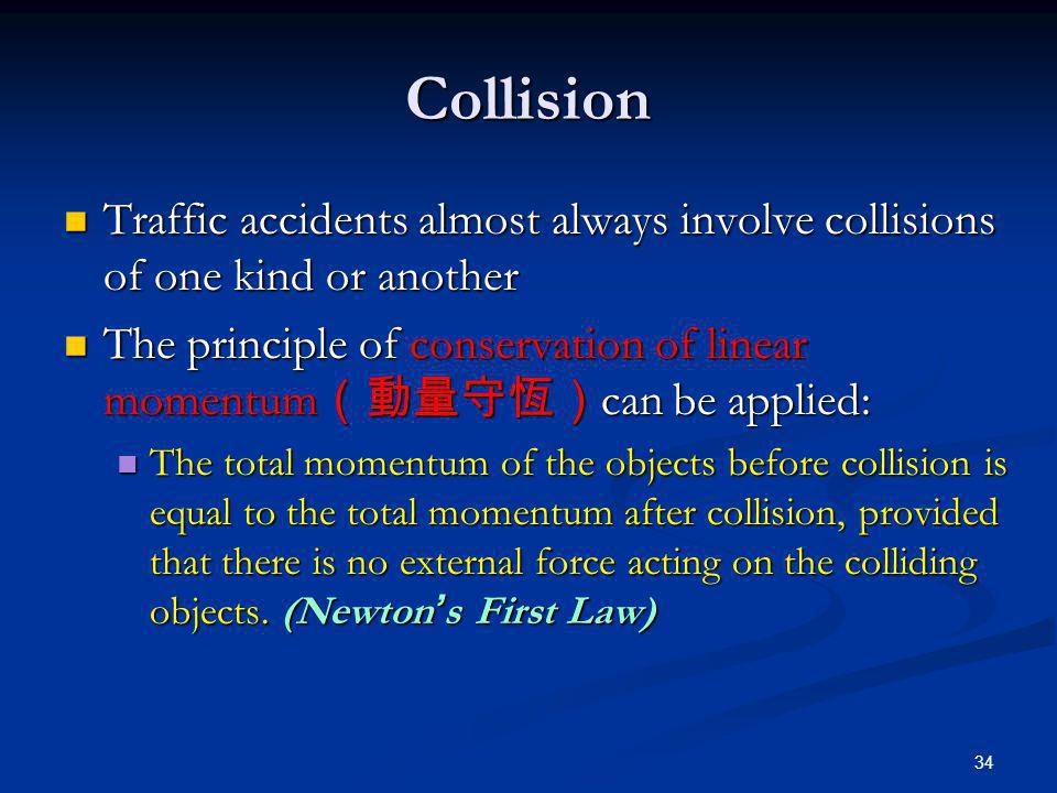 Collision Traffic accidents almost always involve collisions of one kind or another.