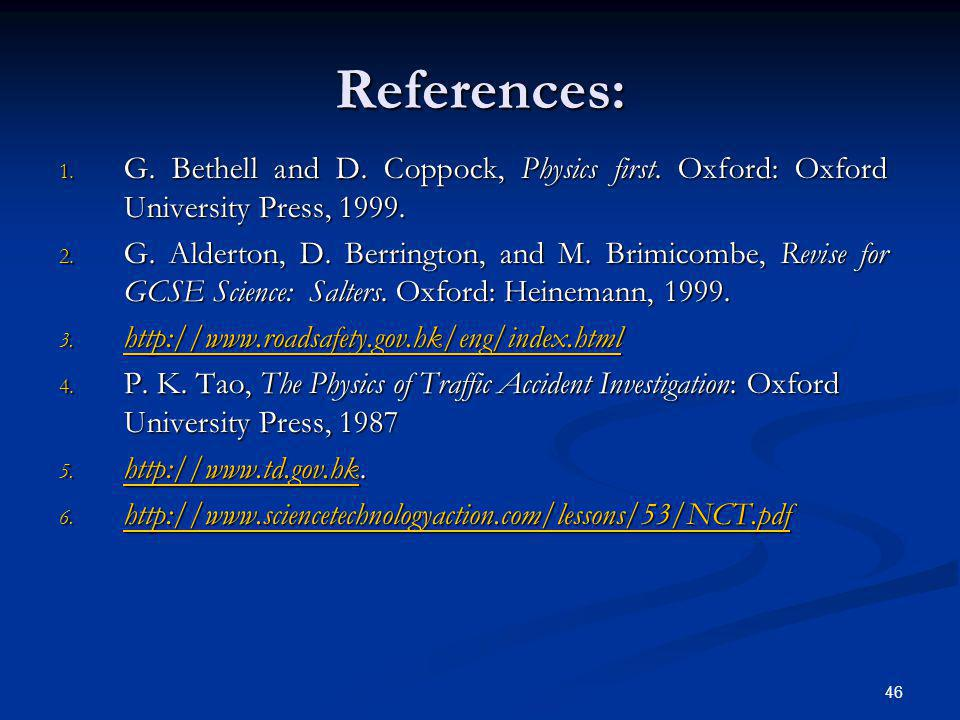 References: G. Bethell and D. Coppock, Physics first. Oxford: Oxford University Press, 1999.