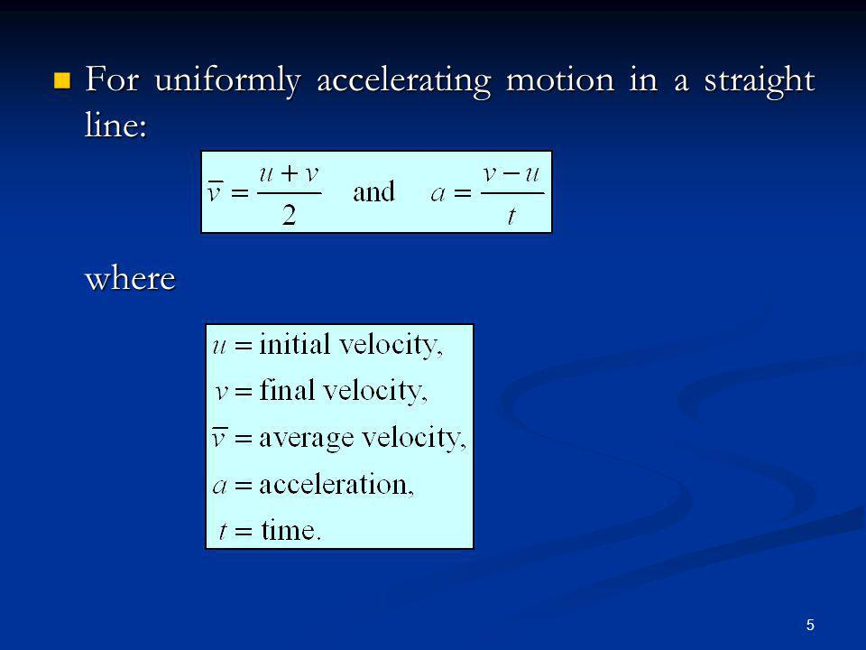 For uniformly accelerating motion in a straight line: