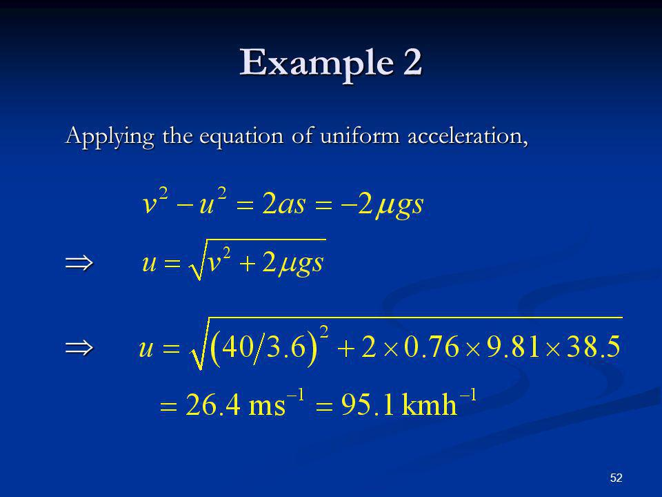 Example 2 Applying the equation of uniform acceleration, 
