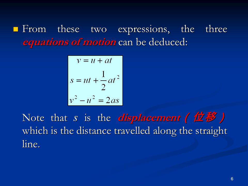 From these two expressions, the three equations of motion can be deduced: