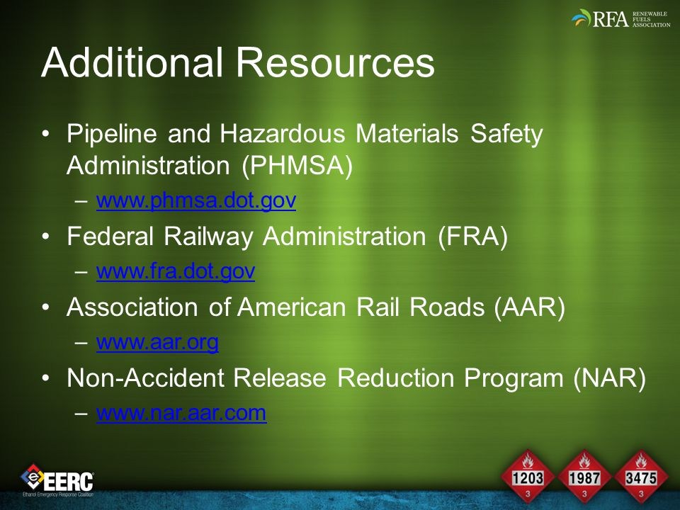 Additional Resources Pipeline and Hazardous Materials Safety Administration (PHMSA) www.phmsa.dot.gov.