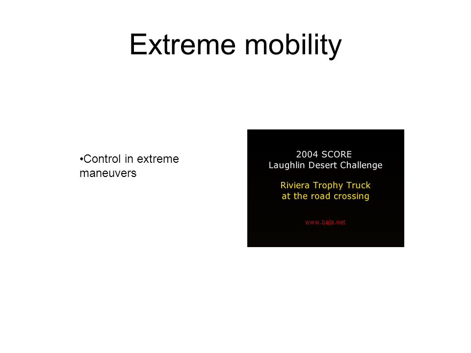 Extreme mobility Control in extreme maneuvers