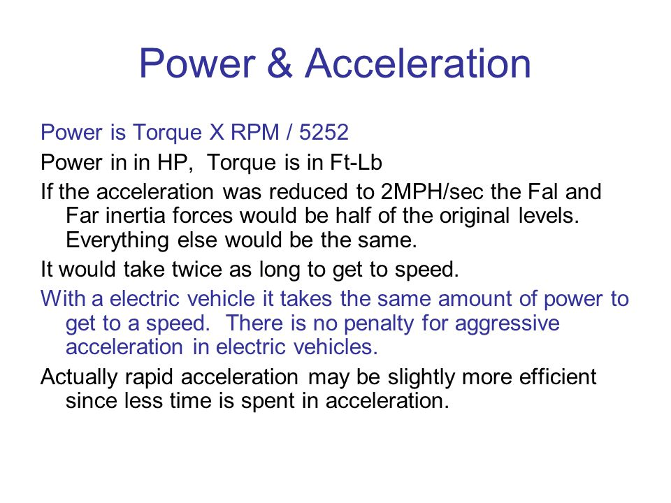 Power & Acceleration Power is Torque X RPM / 5252