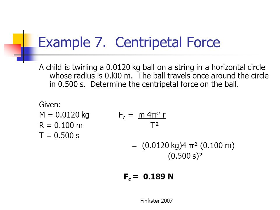 Example 7. Centripetal Force
