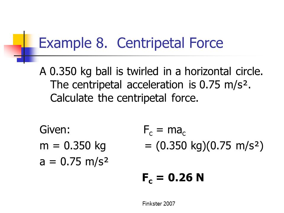 Example 8. Centripetal Force