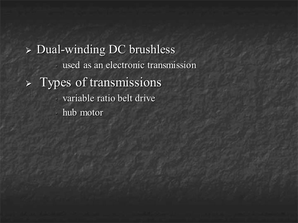 Dual-winding DC brushless Types of transmissions
