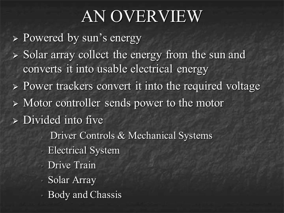 AN OVERVIEW Powered by sun's energy