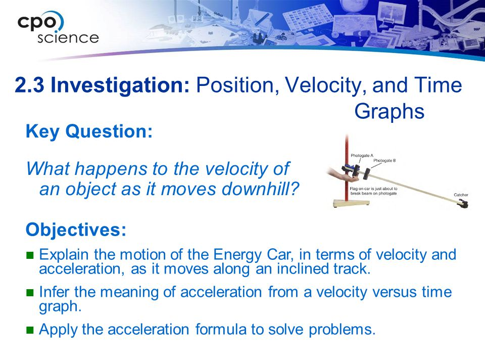 2.3 Investigation: Position, Velocity, and Time Graphs